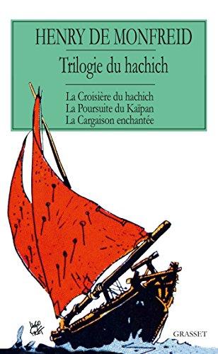 La trilogie du hachich (Littérature Française)