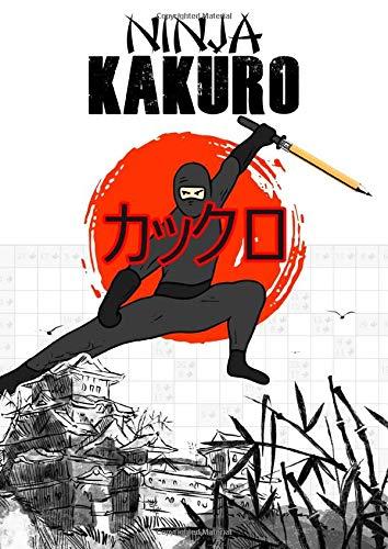 Ninja Kakuro: Kakuro Puzzle Book | Extreme Challenging Mind Blowing Evil Kakuro | Becoma a Kakuro Ninja Master | over 100 extreme puzzles | A4 | 8,27'x11,69' | 180 pages (Sudokusenioren)