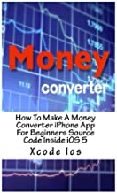How To Make A Money Converter iPhone App For Beginners Source Code Inside iOS 5