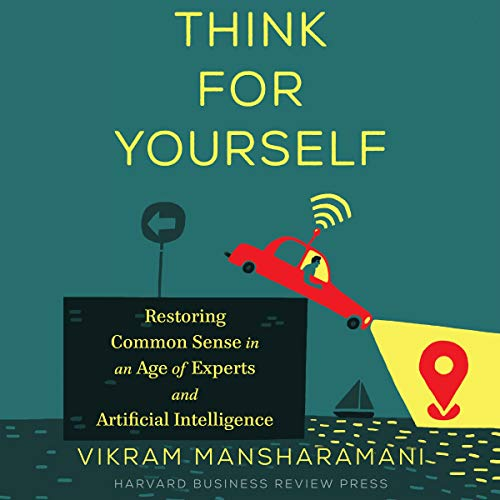 Think for Yourself Audiobook By Vikram Mansharamani cover art