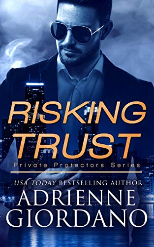 Risking Trust: A Romantic Suspense Series (Private Protectors Series Book 1)