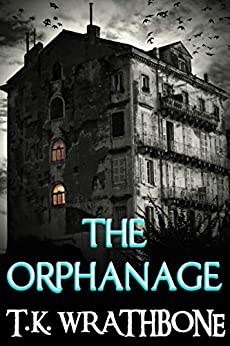 The Orphanage by [T.K. Wrathbone]