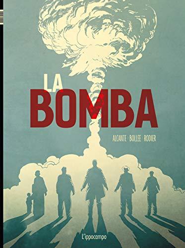 La bomba. L'incredibile storia della bomba atomica