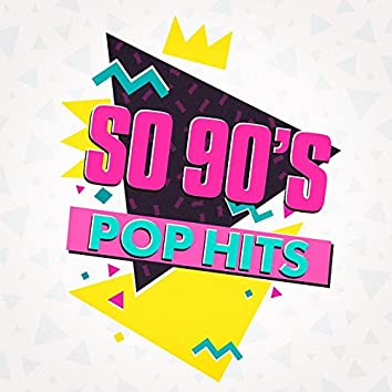 So 90's Pop Hits