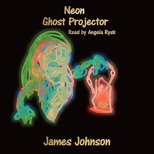 Neon Ghost Projector     A Short Story              By:                                                                                                                                 James Johnson                               Narrated by:                                                                                                                                 Angela Rysk                      Length: 26 mins     Not rated yet     Overall 0.0