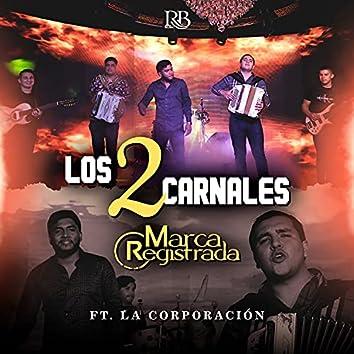 Los 2 Carnales  (feat. La Corporacion)