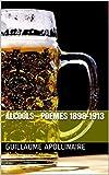 Alcools – poèmes 1898-1913 - Format Kindle - 4,47 €