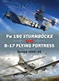 Fw 190 Sturmbocke vs B-17 Flying Fortress: Europe 1944-45