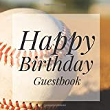 Happy Birthday Guestbook: Sport Baseball Signing Celebration Guest Book w/ Photo Space Gift Log-Party Event Reception Visitor Advice Wishes Message ... Elegant Accessories Sweet Idea Scrapbook