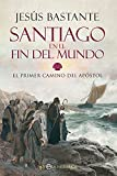 Santiago en el fin del mundo: El primer camino del Apóstol