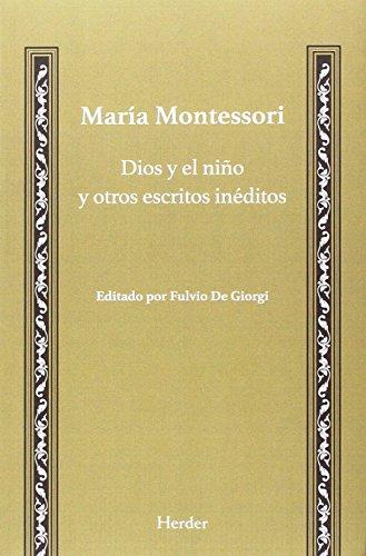 Dios y el niño y otros escritos in´deitos (Maria Monterssori)
