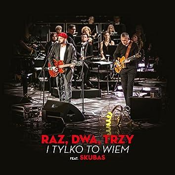 I Tylko To Wiem (feat. Skubas) [Radio Edit]