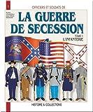 La Guerre de Sécession, tome 1 - L'Infanterie