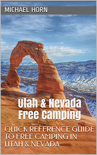 Utah & Nevada Free Camping: Quick Reference Guide to Free ...
