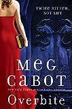 Meg Cabot Insatiable 1. Insatiable 2. Overbite
