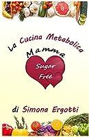 mammasugarfree la cucina metabolica