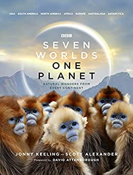 Seven Worlds One Planet by [Jonny Keeling, Scott Alexander, David Attenborough]
