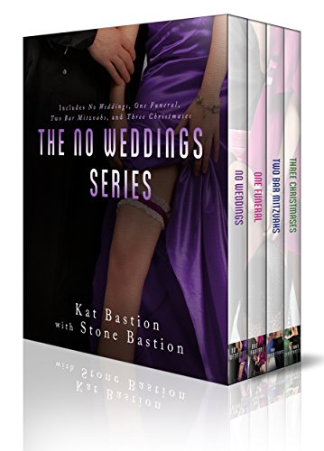 No Weddings Limited Edition Box Set: Books 1-4 (No Weddings, One Funeral, Two Bar Mitzvahs, Three Christmases) by [Kat Bastion, Stone Bastion]