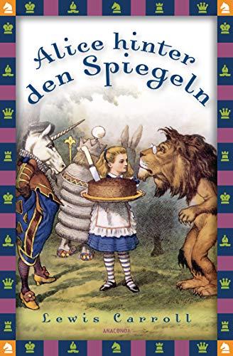 Alice hinter den Spiegeln (Anaconda Kinderbuchklassiker 7)