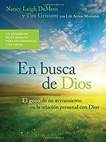 En busca de Dios / In Search of God: El gozo de un avivamiento en la relacion personal con Dios / The Joy of Revival in the Personal Relationship with God