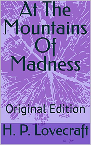 At The Mountains Of Madness: Original Edition (English Edition)