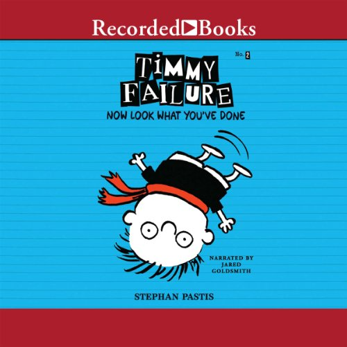 Timmy Failure: Now Look What You've Done! audiobook cover art