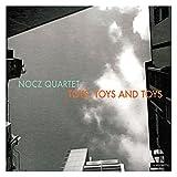 NOCZ Quartet - Toys, Toys and Toys