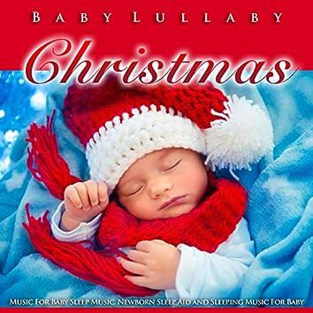 Baby Lullaby Christmas Music For Baby Sleep Music, Newborn Sleep Aid and Sleeping Music For Baby