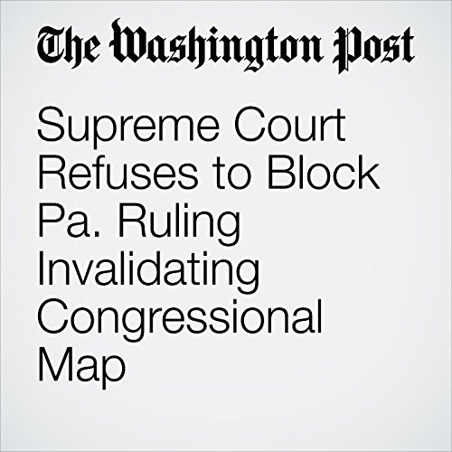 Supreme Court Refuses to Block Pa. Ruling Invalidating Congressional Map copertina
