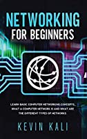 Networking For Beginners: Learn Basic Computer Networking Concepts, What A Computer Network Is And What Are The Different Types Of Networks.