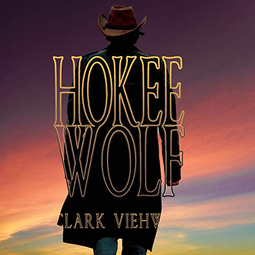 Hokee Wolf Audiobook By Clark Viehweg cover art