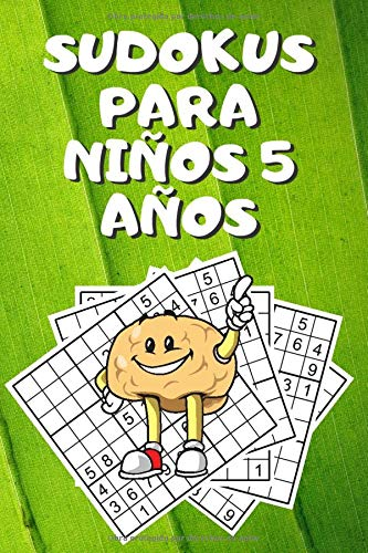 Sudokus Para Niños 5 Años: Sudokus Para Niños Juegos, Sudokus Para Niños, Sudokus Para Niños 5-6 Años, Sudoku Infantil