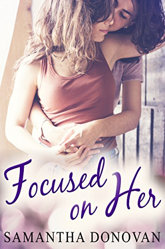 Focused on Her: Lesbian Contemporary Romance Novel