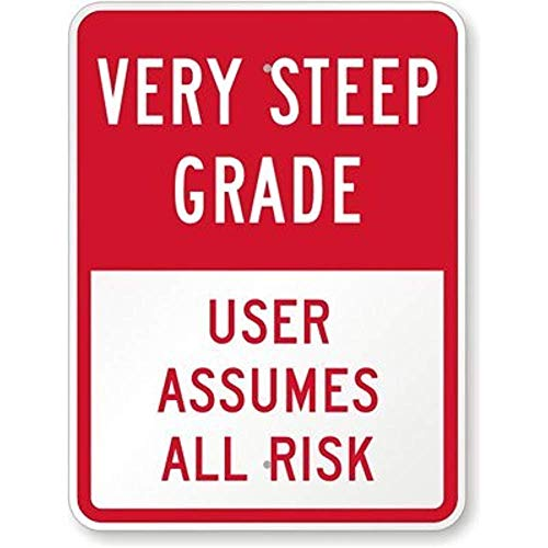 Jesiceny New Road Sign Very Steep Grade User Assumes All Risk, Engineer Grade Aluminum Metal Tin Sign Street Sign 8x12 INCH