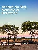 Afrique du Sud, Namibie et Botswana