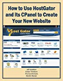 How to Use HostGator and Its CPanel to Create Your New Website (Business Matters) (English Edition)