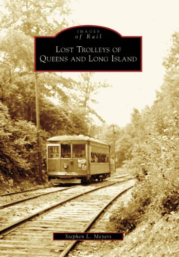 Lost Trolleys of Queens and Long Island, Ny
