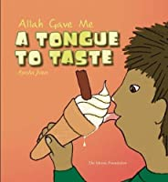 Allah Gave Me a Tongue to Taste (Allah the Maker)