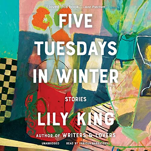 Five Tuesdays in Winter Audiobook By Lily King cover art