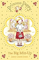 Princess Poppy: The Big Mix-Up (Princess Poppy Fiction)