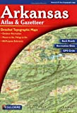 Arkansas Atlas & Gazetteer (Delorme Atlas & Gazetteer)