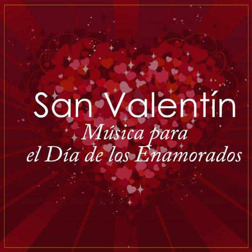 San Valentín: Música para el Día de los Enamorados (Valentine´s Day: Music...
