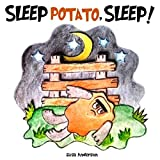 Sleep Potato, Sleep! A Picture Book for Kids Ages 3-5 years to help kids sleep at night. Illustrated with Cut-Out Colored Paper : A bedtime story to show ... their Fear of the Dark (Pop Potato 2)