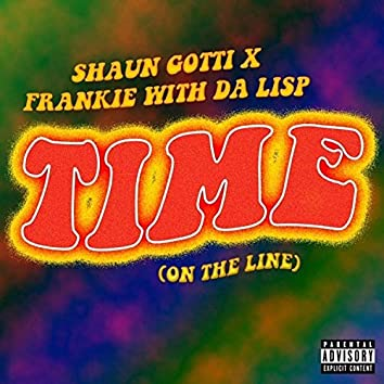 Time (feat. Frankie With Da Lisp) [On the Line]