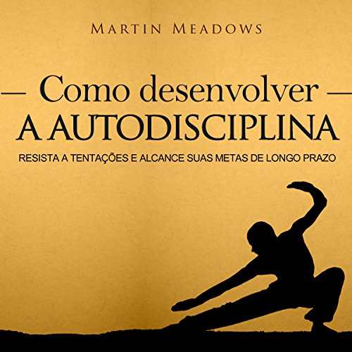 Como desenvolver a autodisciplina [How to Develop Self-Discipline] audiobook cover art