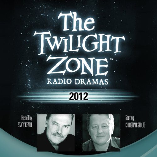 2012     The Twilight Zone Radio Dramas              By:                                                                                                                                 Steve Nubie                               Narrated by:                                                                                                                                 Stacy Keach,                                                                                        Christian Stolte                      Length: 41 mins     6 ratings     Overall 5.0