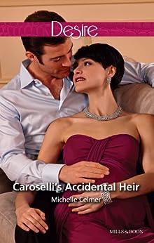 Caroselli's Accidental Heir (The Caroselli Inheritance Book 3) by [MICHELLE CELMER]
