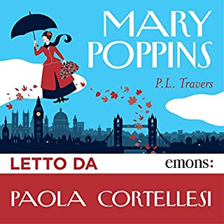Mary Poppins                   Di:                                                                                                                                 Pamela Lyndon Travers                               Letto da:                                                                                                                                 Paola Cortellesi                      Durata:  4 ore e 24 min     204 recensioni     Totali 4,5