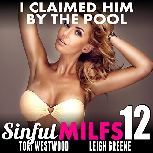 I Claimed Him By The Pool     Sinful MILFs 12              By:                                                                                                                                 Tori Westwood                               Narrated by:                                                                                                                                 Leigh Greene                      Length: 35 mins     Not rated yet     Overall 0.0