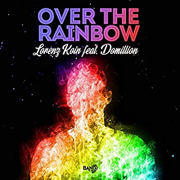 Over the Rainbow (feat. Domillion)